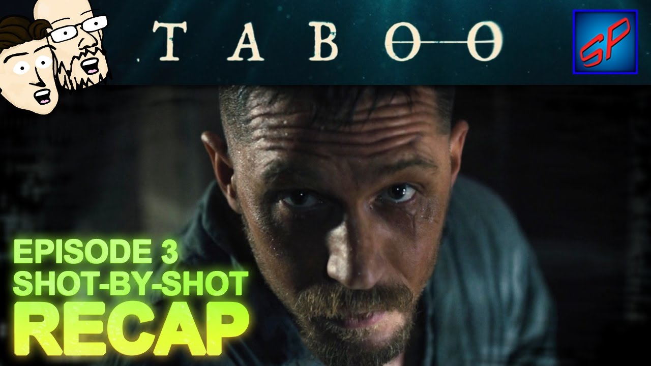 """Download Taboo s01e03 - """"Episode 3"""" - Shot-by-Shot Recap, Review & Discussion"""