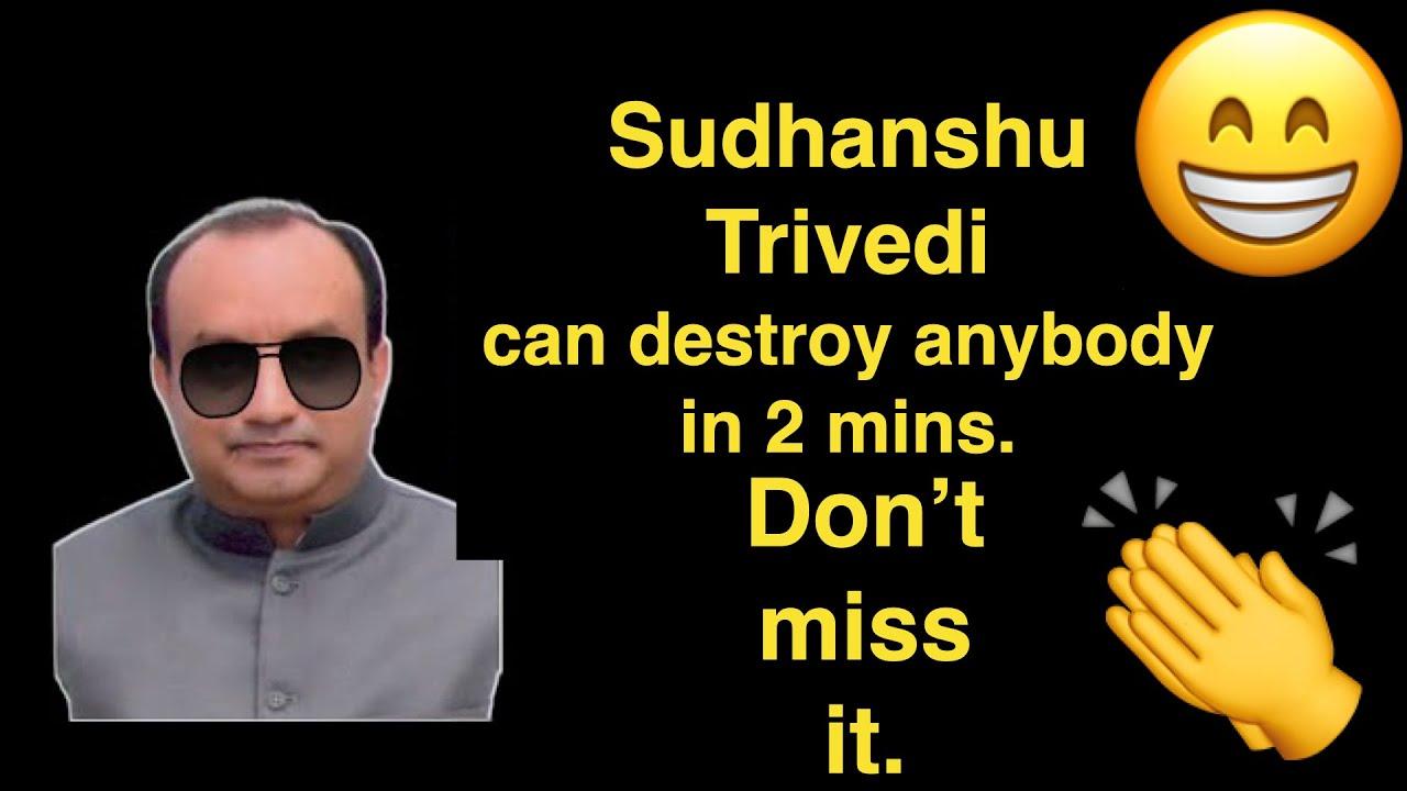 Sudhanshu Trivedi can destroy anybody in 2 mins. Don't miss it.