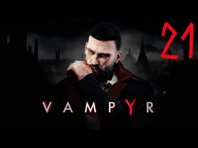 Vampyr walkthrough part 21 - Trinkets and more... | PS4 Gameplay Let's play