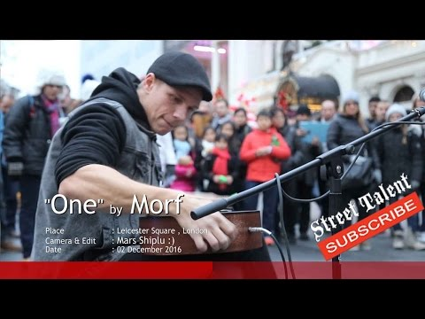 AMAZING Street musician! ''One'' by Morf , Street Talent ,London Street Music /