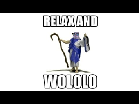RELAX AND WOLOLO