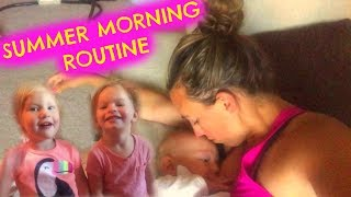 SUMMER MORNING ROUTINE I MOM OF 3
