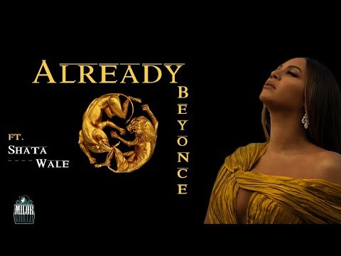 Beyonce - Already (LYRICS VIDEO) ft.Shatawale 🎶