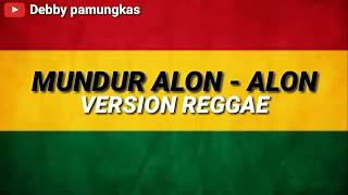 Download lagu Mundur Alon Alon - Reggae Version