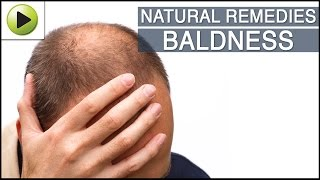 Hair Care - Baldness - Natural Ayurvedic Home Remedies