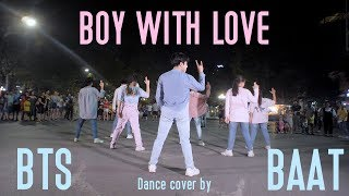[KPOP IN PUBLIC] BTS (방탄소년단) 작은 것들을 위한 시(Boy With Luv)feat. Halsey| Dance cover by BAAT From Vietnam