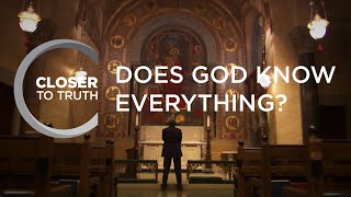 Does God Know Everything? | Episode 1510 | Closer To Truth