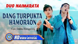 Duo Naimarata - Dang Turpukta Hamoraon | Lagu Batak Populer  (Official Music Video)