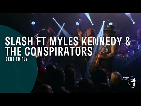 Slash featuring Myles Kennedy & The Conspirators – Bent To Fly (Live At The Roxy)