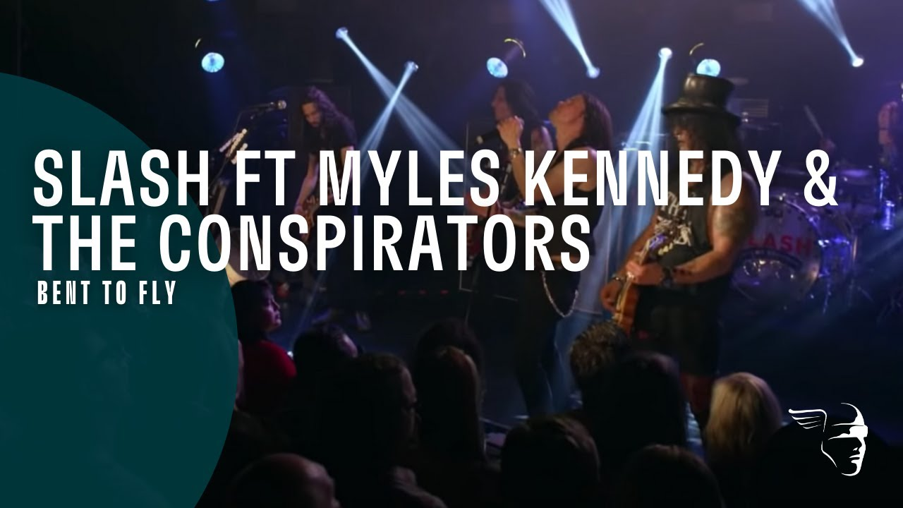 Slash featuring Myles Kennedy & The Conspirators - Bent To Fly (Live At The Roxy)