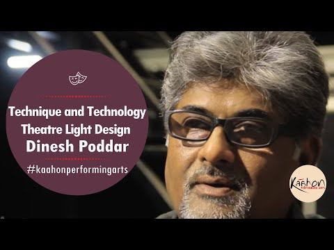 #KaahonPerformingArts - Dinesh Poddar | Theatre Light Design | Technique and Technology