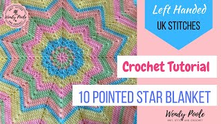How to Crochet a 10 Pointed Star Blanket and Motif - Left Handed - Easy Level - Wendy Poole