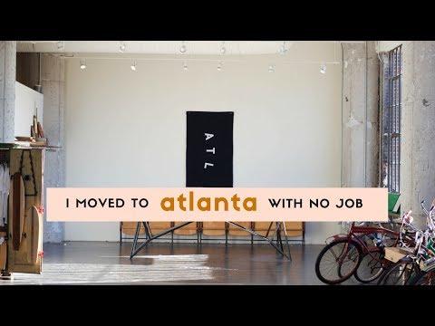 I MOVED TO ATLANTA WITH NO JOB