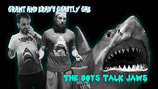 Grant and Brad's Ghastly Gab Episode 22: The Boys Watch Jaws
