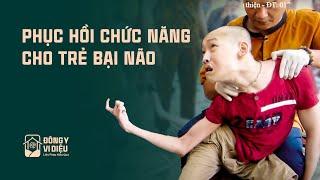 Phục hồi chức năng cho trẻ bại não - Thầy Tùng - Chùa Tứ Kỳ
