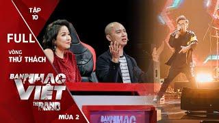 Ban Nhạc Việt Tập 10 Full: Đau thắt lòng, HLV Hải Phong vẫn phải đưa lời khuyên này cho ban nhạc