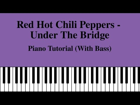 Red Hot Chili Peppers - Under The Bridge - Piano Tutorial (with Bass Line)