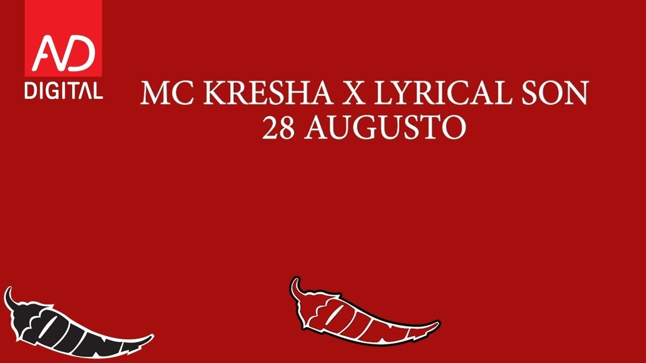 Download MC KRESHA x LYRICAL SON - 28 AUGUSTO