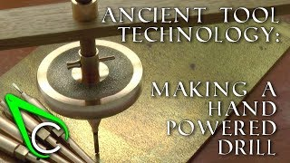 Antikythera Fragment #6 - Making A Hand Powered Drill