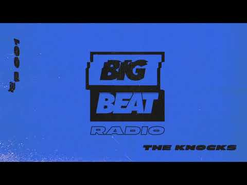 Big Beat Radio: EP 001 - The Knocks