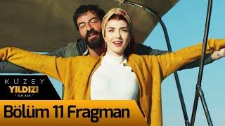 Kuzey Yıldızı İlk Aşk 11. Bölüm Fragman
