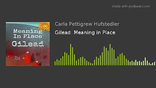 Episode 54: Gilead: Meaning in Place