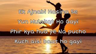 Ek Ajnabi Haseena Se Full Song With Lyrics