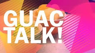 Guac Talk - A Healthy Tutorial
