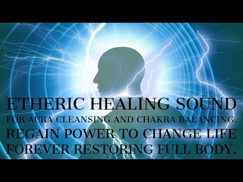 Healing Sound To Activate The Etheric Force | Powerful Tone For Aura Cleansing And Chakra Balancing