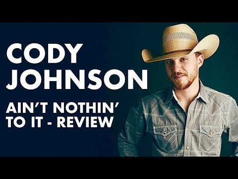 Cody Johnson - Ain't Nothin' To It | Album Review