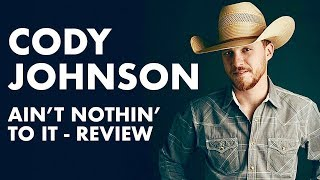 Download Cody Johnson - Ain't Nothin' To It | Album Review Mp3 and Videos
