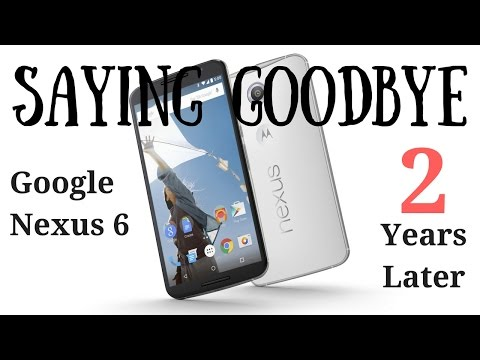 Saying Goodbye to a Friend: The Google Nexus 6, 2 Years Later!