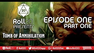 Tomb of Annihilation - Ep. 1.1 | 5th Edition D&D | Roll20 Games Master Series