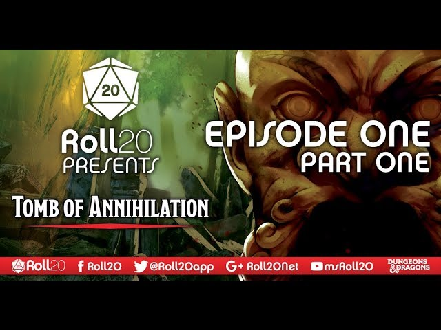 Tomb of Annihilation - Ep  1 1 | 5th Edition D&D | Roll20 Games Master  Series