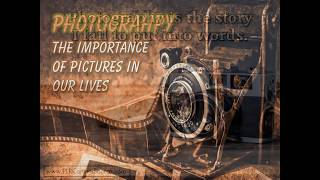 Photography: The Importance of Pictures In Our Lives