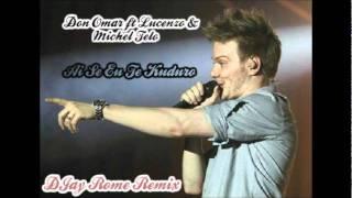 Don Omar ft Lucenzo & Michel Telo - Ai Se Eu Te Kuduro (DJay Rome Remix)