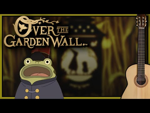 Over The Garden Wall - 'Frog Lullaby' (Classical Guitar)