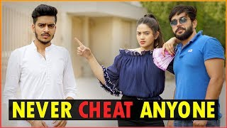 NEVER CHEAT ANYONE || Rachit Rojha