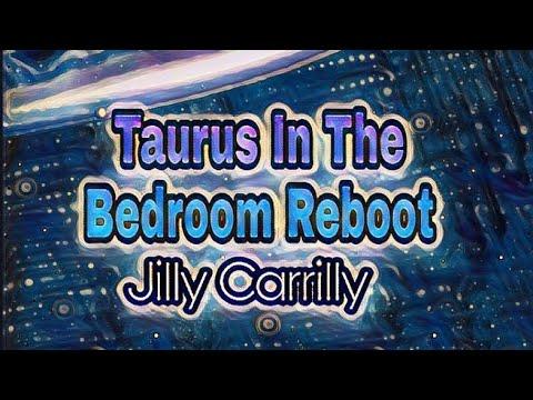 Taurus In The Bedroom Reboot