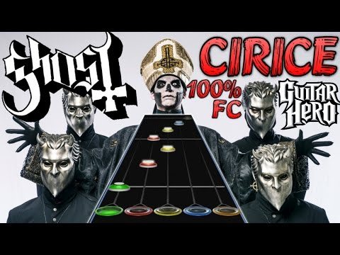 Ghost - Cirice 100% FC (Guitar Hero Custom)