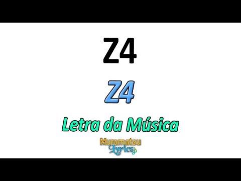 Z4 - Z4 Abertura: Um Dois Três Z4 - Letra
