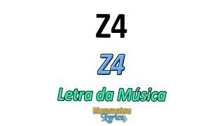Baixar Z4 - Z4 (Abertura: Um, Dois, Três, Z4) - Letra / Lyrics