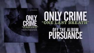Only Crime - One Last Breath
