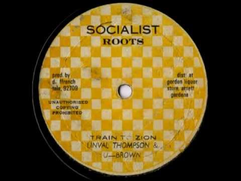 LINVAL THOMPSON & U BROWN + THE REVOLUTIONARIES - Train to Zion (1977 Socialist roots)