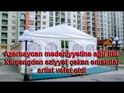 Azərbaycan mədəniyyətinə ağır itki. Xərçəngdən əziyyət çəkən əməkdar artist vəfat etdi