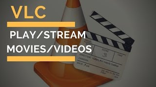 HOW TO PLAY/STREAM VIDEOS/MOVIES ONLINE 2017 ! | VLC | 100 % WORKING