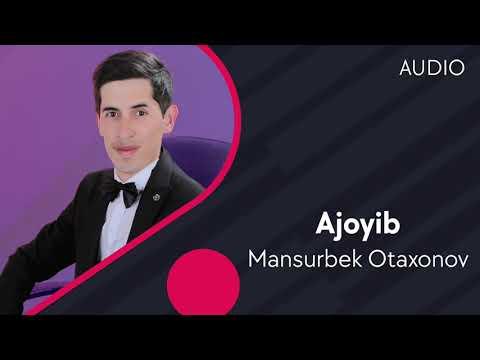 Mansurbek Otaxonov - Ajoyib