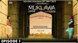 taangh-muklawa-di-episode-1-ammy-virk-sonam-bajwa-muklawa-in-cinemas-24th-may