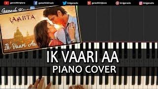 Ik Vaari Aa Raabta|Hindi Song|Arijit Singh|Piano Chords Tutorial Lesson Instrumental By Ganesh Kini