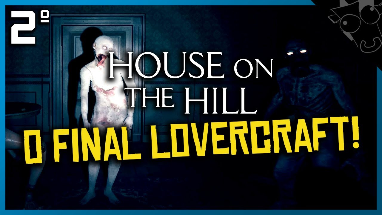 FINAL LOVECRAFT - House on the Hill #2